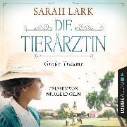 Cover-Bild zu Die Tierärztin - Große Träume - Tierärztin-Saga, Teil 1 (Gekürzt) (Audio Download) von Lark, Sarah