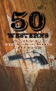 Cover-Bild zu 50 Westerns - The Best Adventures, Gunfight Duels, Battles, Rider Trails & Legendary Outlaws (eBook) von Chambers, Robert W.