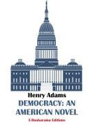 Cover-Bild zu Democracy: An American Novel (eBook) von Adams, Henry