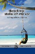 Cover-Bild zu Manchmal stelle ich mir vor (eBook) von Abdel Aziz, Mohamed