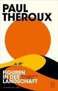 Figuren in der Landschaft von Theroux, Paul