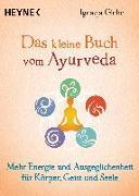 Das kleine Buch vom Ayurveda von Glebe, Ignacja