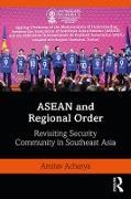 Cover-Bild zu ASEAN and Regional Order (eBook) von Acharya, Amitav