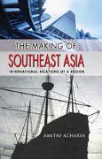 Cover-Bild zu The Making of Southeast Asia (eBook) von Acharya, Amitav