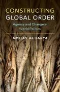 Cover-Bild zu Constructing Global Order (eBook) von Acharya, Amitav