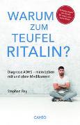 Warum zum Teufel Ritalin? von Rey, Stephan