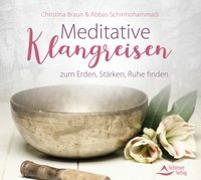 Cover-Bild zu Meditative Klangreisen zum Erden, Stärken, Ruhe finden von Braun, Christina