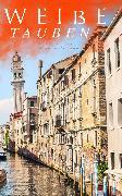 Cover-Bild zu Weiße Tauben (Historischer Kriminalroman) (eBook) von Adlersfeld-Ballestrem, Eufemia von