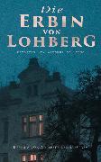 Cover-Bild zu Die Erbin von Lohberg (Detektiv Dr. Windmüller-Krimi) (eBook) von Adlersfeld-Ballestrem, Eufemia von