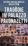 Cover-Bild zu Tragödie im Palazzo Pavonazetti (Ein Venedig-Krimi) (eBook) von Adlersfeld-Ballestrem, Eufemia von
