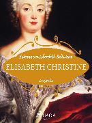 Cover-Bild zu Elisabeth Christine (eBook) von Adlersfeld-Ballestrem, Eufemia von