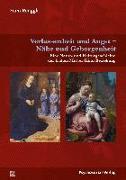 Cover-Bild zu Verlassenheit und Angst - Nähe und Geborgenheit von Renggli, Franz