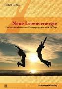 Cover-Bild zu Neue Lebensenergie von Liebau, Irmhild