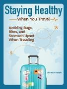 Cover-Bild zu Staying Healthy When You Travel (eBook) von Wilson-Howarth, Jane