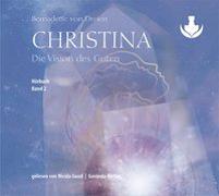 Christina, Band 2: Die Vision des Guten (mp3-CDs) von von Dreien, Bernadette