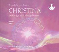 Christina, Band 1: Zwillinge als Licht geboren (mp3-CDs) von von Dreien, Bernadette