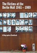 Cover-Bild zu The Victims at the Berlin Wall 1961-1989 von Hertle, Hans-Hermann (Hrsg.)