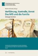 Cover-Bild zu Verführung, Kontrolle, Verrat. Das MfS und die Familie von Ahrends, Martin (Hrsg.)