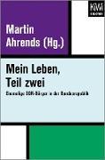 Cover-Bild zu Mein Leben, Teil zwei (eBook) von Ahrends, Martin (Hrsg.)