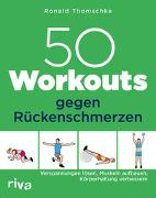 50 Workouts gegen Rückenschmerzen von Thomschke, Ronald