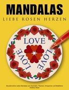 Cover-Bild zu Mandalas Liebe Rosen Herzen von Abato, Andreas