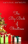 Cover-Bild zu Hawthorne, Nathaniel: The Big Book of Christmas: 250+ Vintage Christmas Stories, Carols, Novellas, Poems by 120+ Authors (eBook)