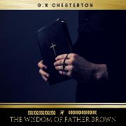 Cover-Bild zu Chesterton, G.K: The Wisdom of Father Brown (Audio Download)