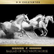 Cover-Bild zu Chesterton, G.K.: Ballad of the White Horse (Audio Download)