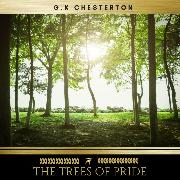 Cover-Bild zu Chesterton, G.K: The Trees of Pride (Audio Download)