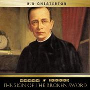 Cover-Bild zu Chesterton, G.K.: The Sign of the Broken Sword (Audio Download)