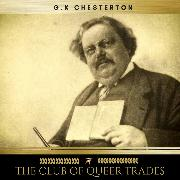 Cover-Bild zu Chesterton, G.K.: The Club of Queer Trades (Audio Download)
