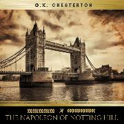 Cover-Bild zu Chesterton, G.K.: The Napoleon of Notting Hill (Audio Download)
