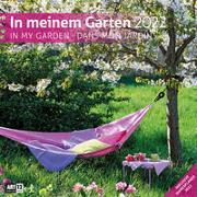 In meinem Garten Kalender 2022 - 30x30 von Ackermann Kunstverlag (Hrsg.)