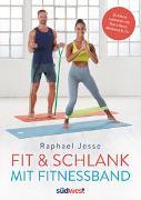 Cover-Bild zu Fit & schlank mit Fitnessband von Jesse, Raphael