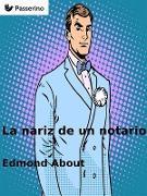 Cover-Bild zu La nariz de un notario (eBook) von About, Edmond