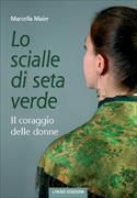 Lo scialle die seta verde von Maier, Marcella