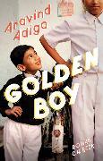 Cover-Bild zu Golden Boy (eBook) von Adiga, Aravind