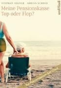 Meine Pensionskasse: Top oder Flop? von Hegner, Stephan