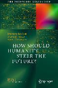 Cover-Bild zu How Should Humanity Steer the Future? (eBook) von Foster, Brendan (Hrsg.)