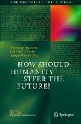 Cover-Bild zu How Should Humanity Steer the Future? von Aguirre, Anthony