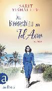 Cover-Bild zu Das Meeresblau von Tel Aviv (eBook) von Yishai-Levi, Sarit