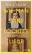 Cover-Bild zu Wie man seine Tochter liebt (eBook) von Blum, Hila