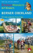 ErlebnisWandern mit Kindern Berner Oberland von Jung, Bernd