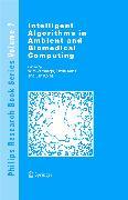 Cover-Bild zu Intelligent Algorithms in Ambient and Biomedical Computing (eBook) von Korst, Jan (Hrsg.)