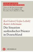 Cover-Bild zu Die Situation ausländischer Priester in Deutschland von Gabriel, Karl