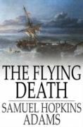 Cover-Bild zu Flying Death (eBook) von Adams, Samuel Hopkins