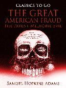 Cover-Bild zu The Great American Fraud / The Patent Medicine Evil (eBook) von Adams, Samuel Hopkins