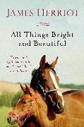 Cover-Bild zu All Things Bright and Beautiful: The Warm and Joyful Memoirs of the World's Most Beloved Animal Doctor von Herriot, James