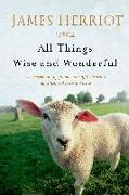 Cover-Bild zu All Things Wise and Wonderful: The Warm and Joyful Memoirs of the World's Most Beloved Animal Doctor von Herriot, James