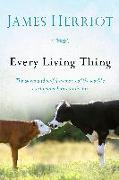 Cover-Bild zu Every Living Thing: The Warm and Joyful Memoirs of the World's Most Beloved Animal Doctor von Herriot, James